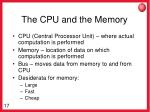 the cpu and the memory