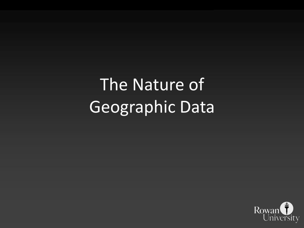 the nature of geographic data l.