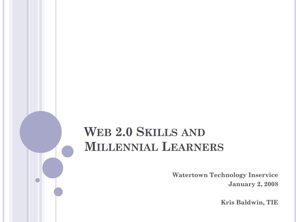 web 2 0 skills and millennial learners l.