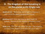 d the kingdom of god breaking in on the planet in his kingly rule