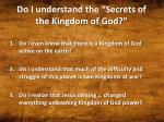 do i understand the secrets of the kingdom of god