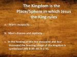 the kingdom is the place sphere in which jesus the king rules