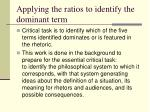 applying the ratios to identify the dominant term