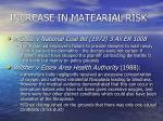 increase in matearial risk