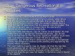 s5l dangerous recreational activities