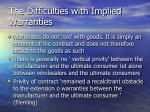 the difficulties with implied warranties