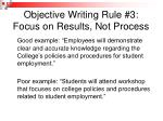 objective writing rule 3 focus on results not process