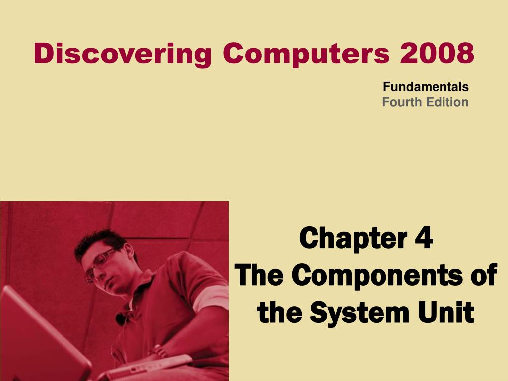 chapter 4 the components of the system unit l.