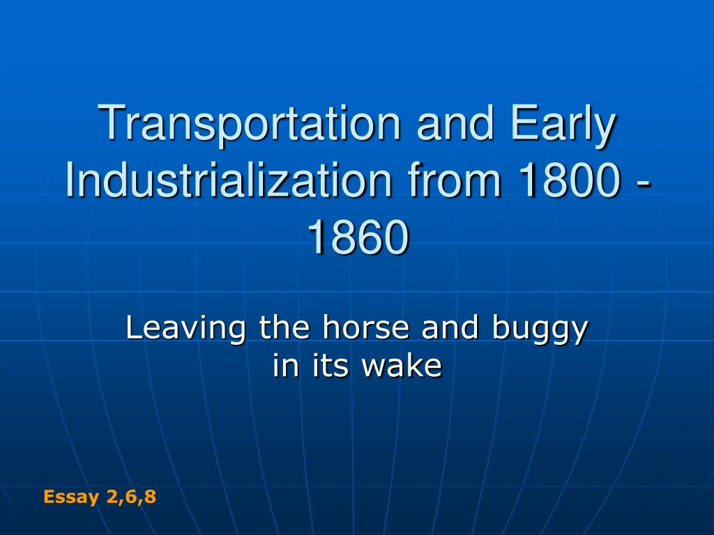 transportation and early industrialization from 1800 1860 l.