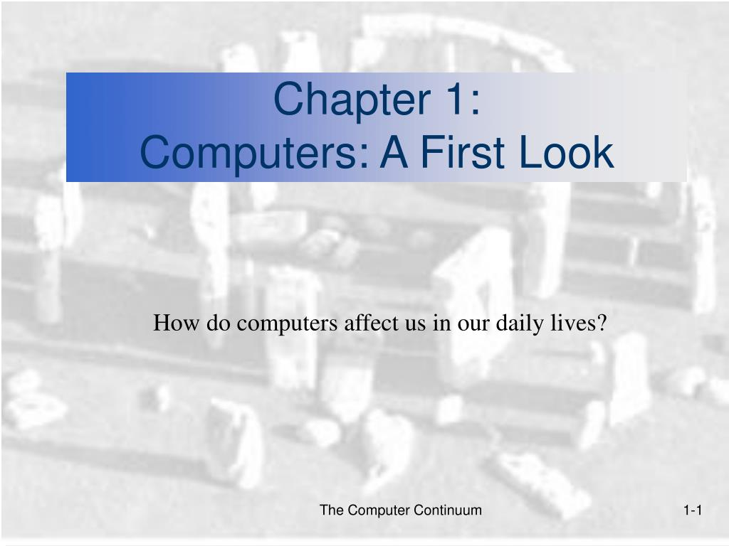 chapter 1 computers a first look l.
