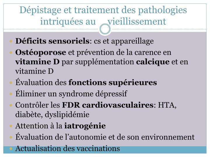 Dépistage et traitement des pathologies intriquées au     vieillissement