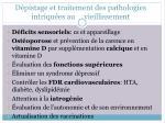 d pistage et traitement des pathologies intriqu es au vieillissement