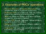 3 examples of pmcs operations