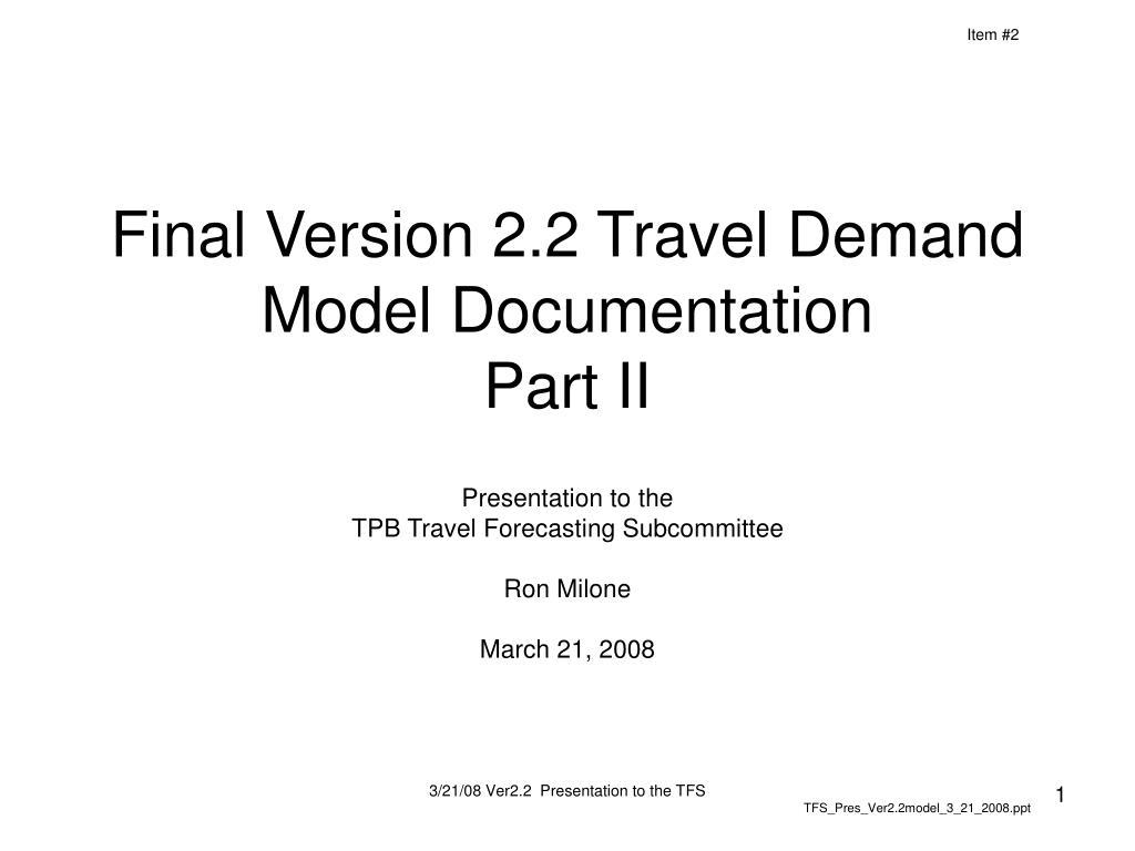 final version 2 2 travel demand model documentation part ii l.