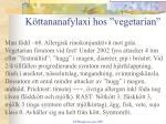k ttananafylaxi hos vegetarian