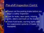 pre shift inspection cont d