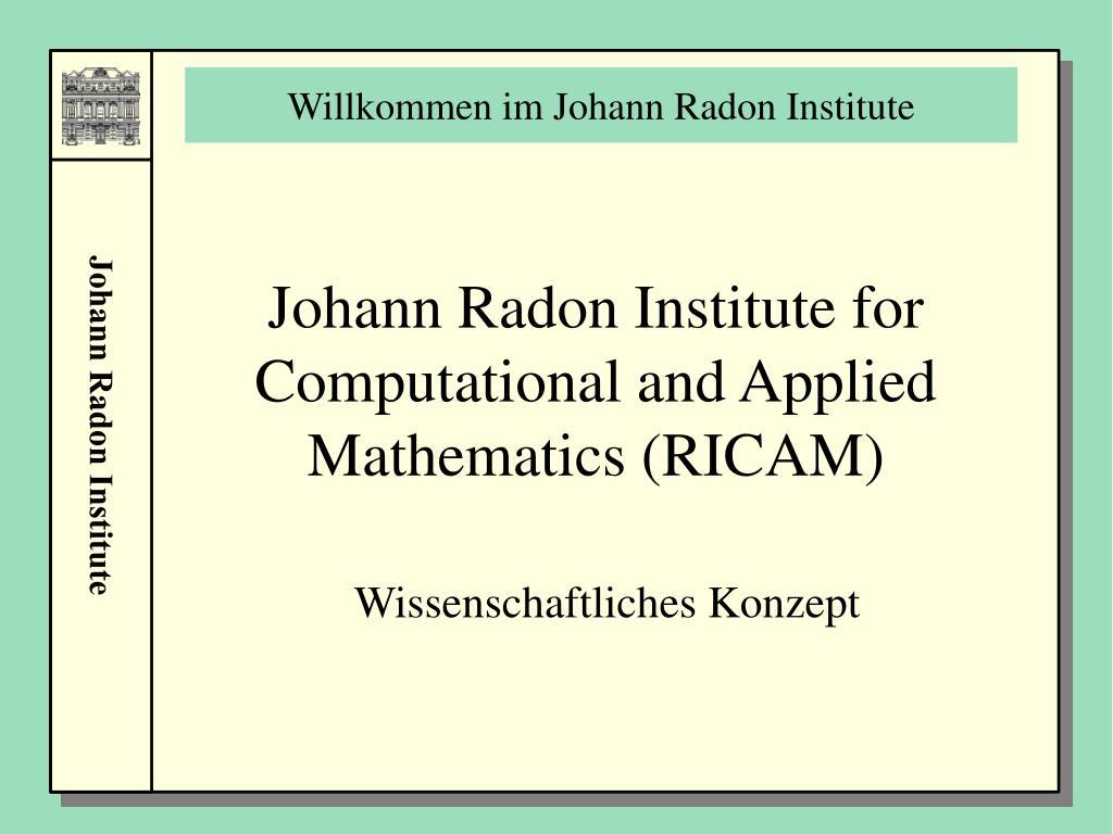 willkommen im johann radon institute l.