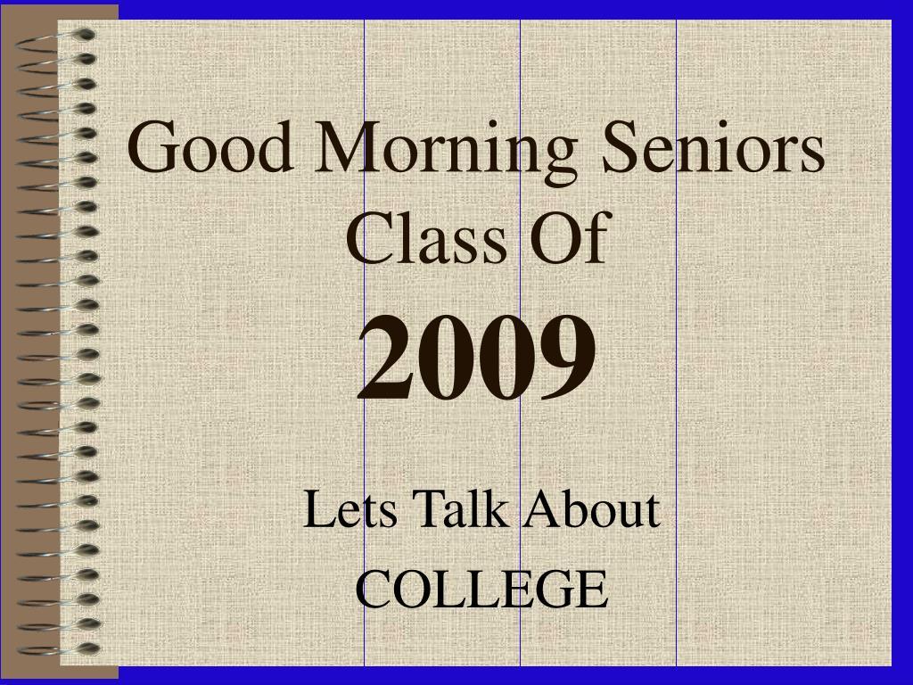 good morning seniors class of 2009 l.