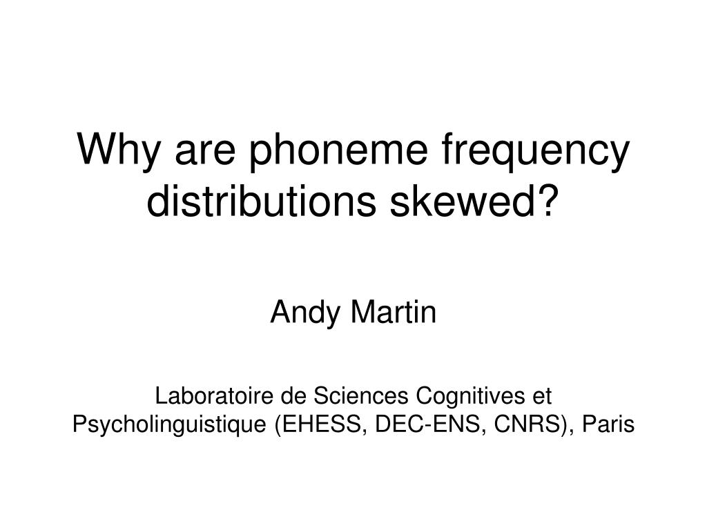 why are phoneme frequency distributions skewed l.