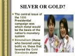 silver or gold