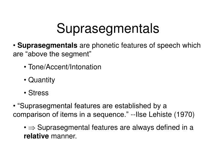 Suprasegmentals