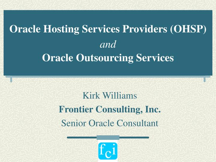oracle hosting services providers ohsp and oracle outsourcing services n.