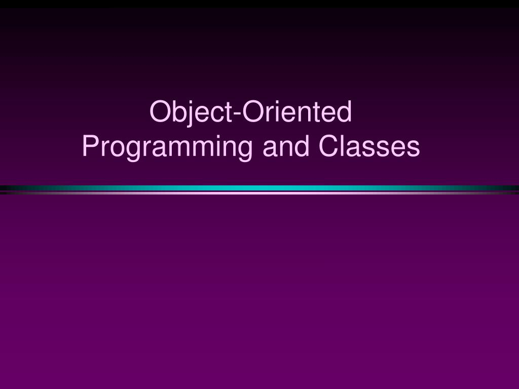 object oriented programming and classes l.