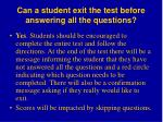 can a student exit the test before answering all the questions