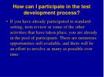 how can i participate in the test development process
