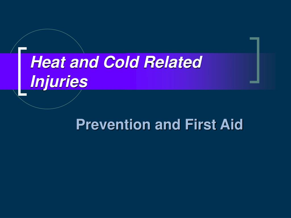heat and cold related injuries l.