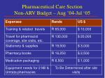 pharmaceutical care section non arv budget aug 04 jul 05