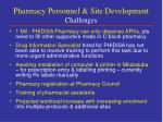 pharmacy personnel site development challenges