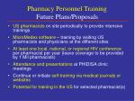 pharmacy personnel training future plans proposals
