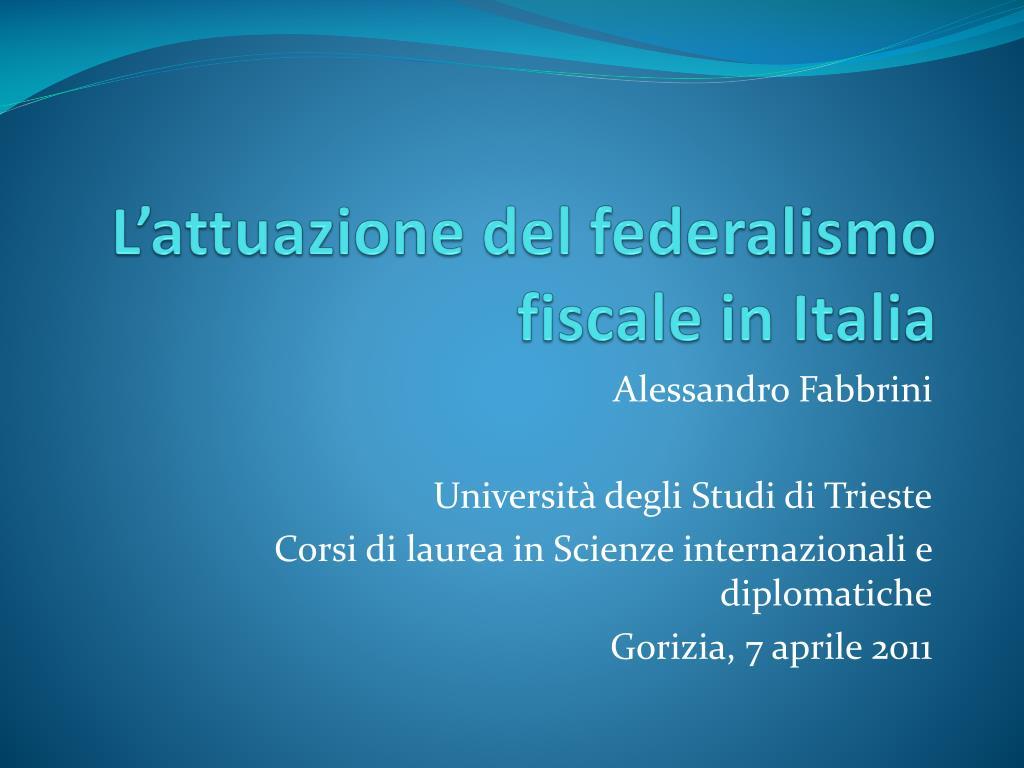 l attuazione del federalismo fiscale in italia l.