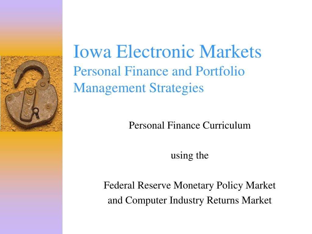 iowa electronic markets personal finance and portfolio management strategies l.