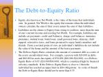 the debt to equity ratio