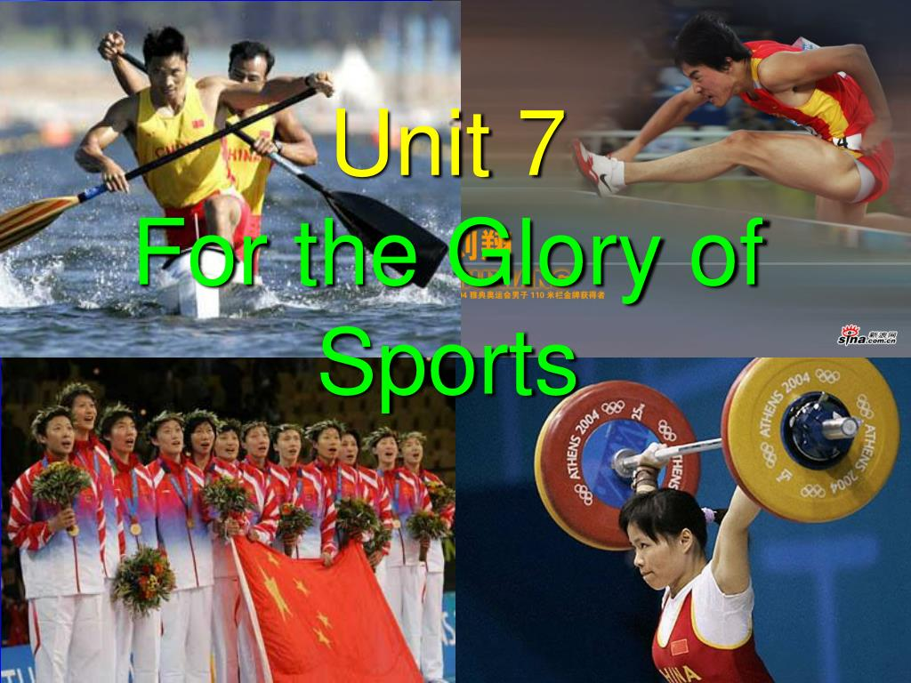 unit 7 for the glory of sports l.