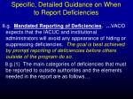 specific detailed guidance on when to report deficiencies
