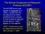 the animal component of research protocol acorp