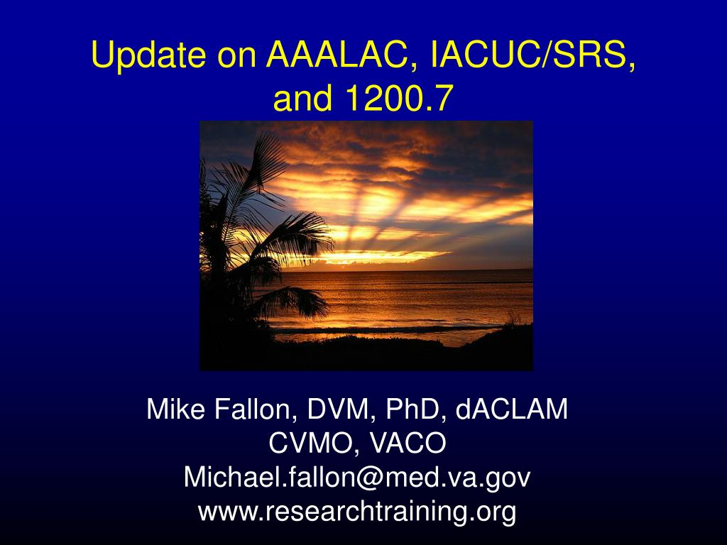 update on aaalac iacuc srs and 1200 7 l.