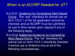 when is an acorp needed for jit