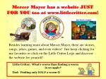 mercer mayer has a website just for you too at www littlecritter com
