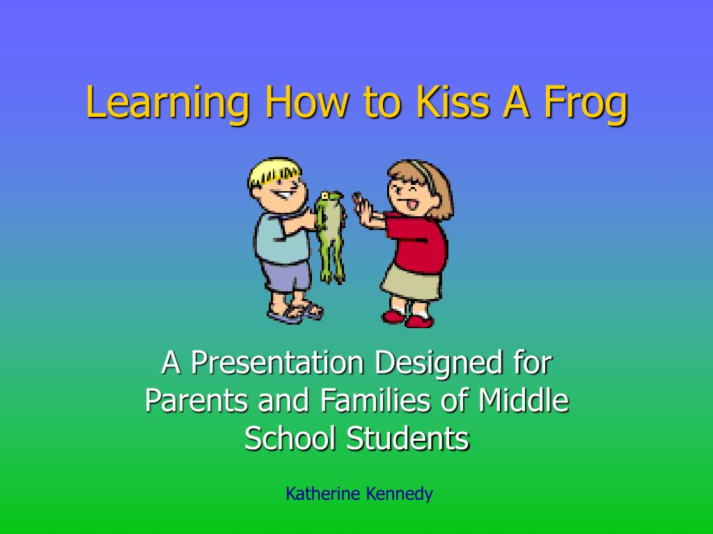 learning how to kiss a frog l.