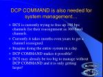 dcp command is also needed for system management