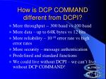 how is dcp command different from dcpi