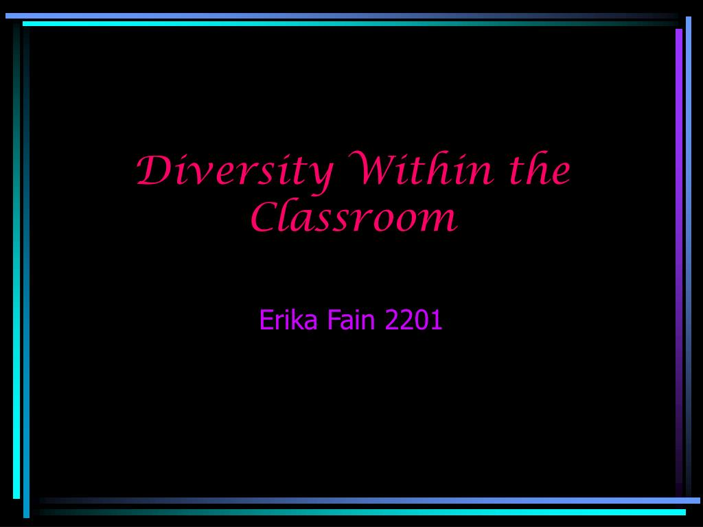 diversity within the classroom l.