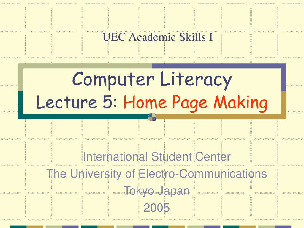 computer literacy lecture 5 home page making l.