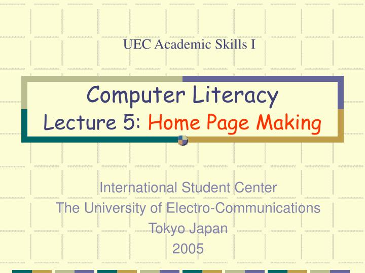 computer literacy lecture 5 home page making n.