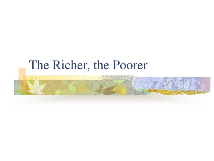 the richer the poorer n.