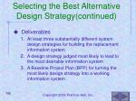 selecting the best alternative design strategy continued